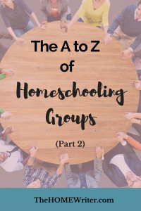A to Z of Homeschooling Groups part 2