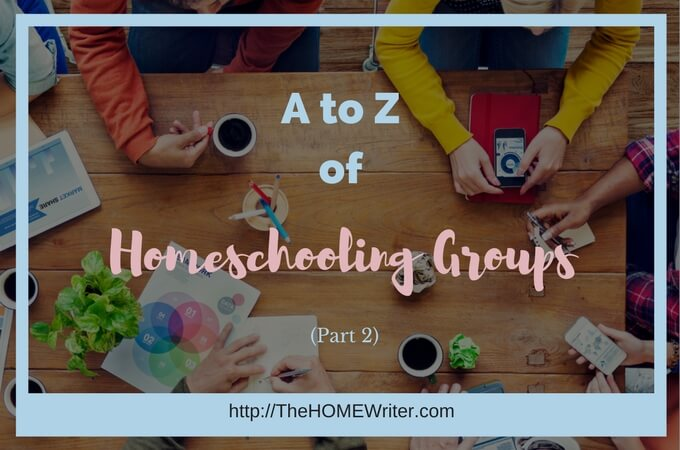 A to Z Homeschooling Groups part 2