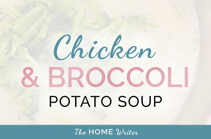 Chicken & Broccoli Potato Soup