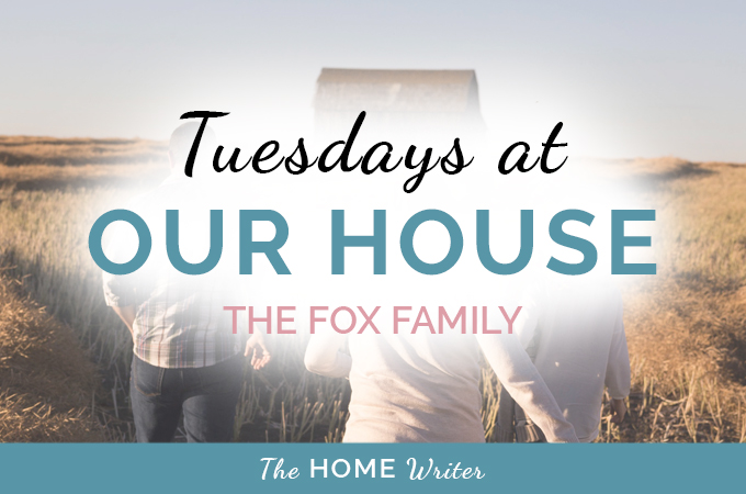 Tuesdays at Our House: The Fox Family