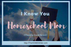 I Know You, Homeschool Mom