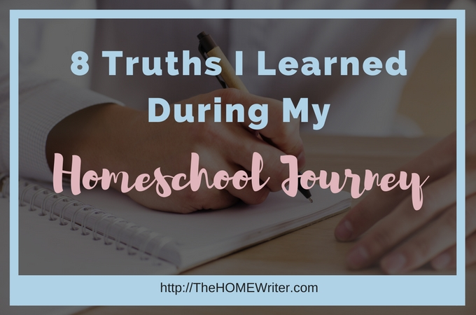 Eight Truths I Learned During My Homeschool Journey