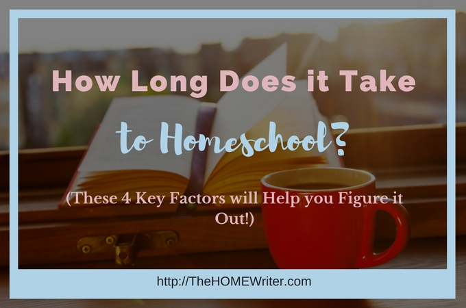 How Long Does it Take to Homeschool Each Day?