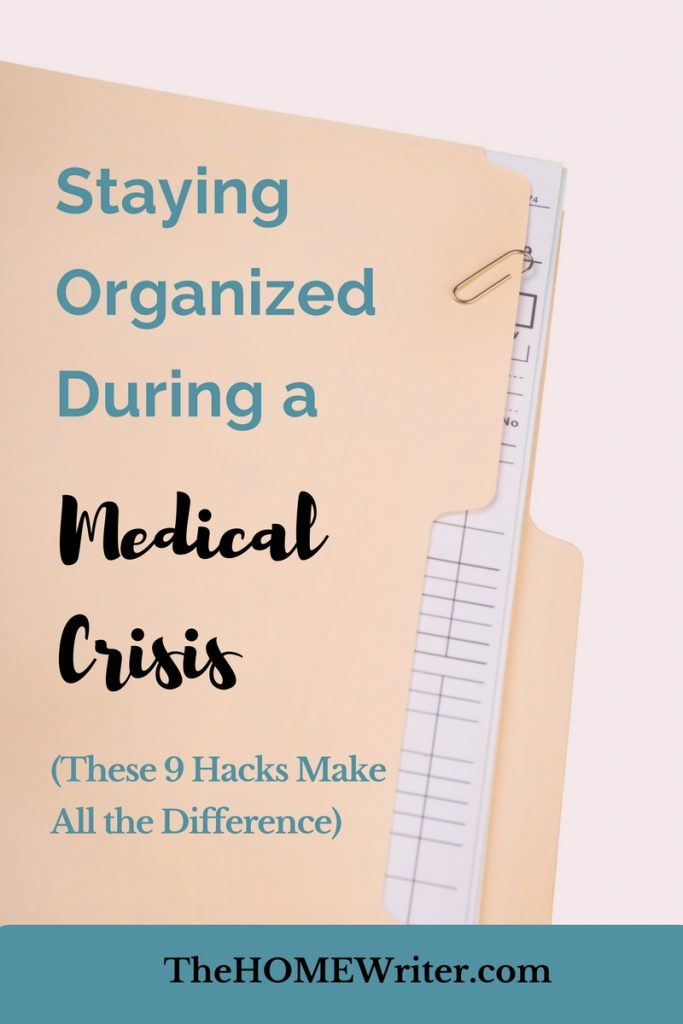Staying organized during a medical crisis the home writer for How to stay organized at home