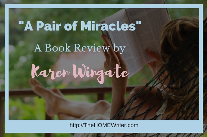 Pair of Miracles book review by Karen Wingate