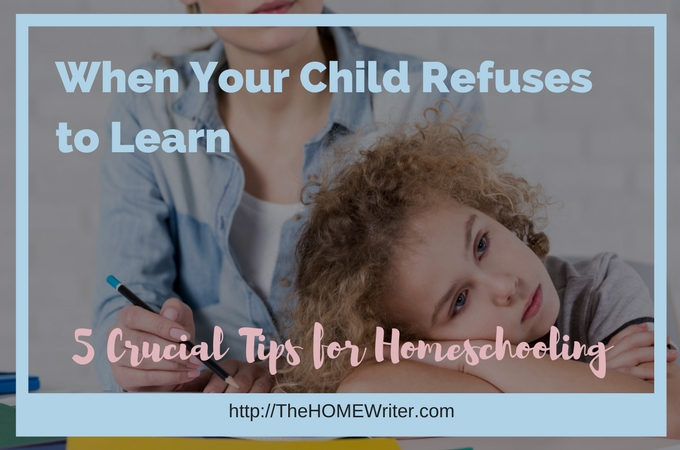 Homeschooling Your ADHD Child: 5 Crucial Tips When They Refuse to Learn